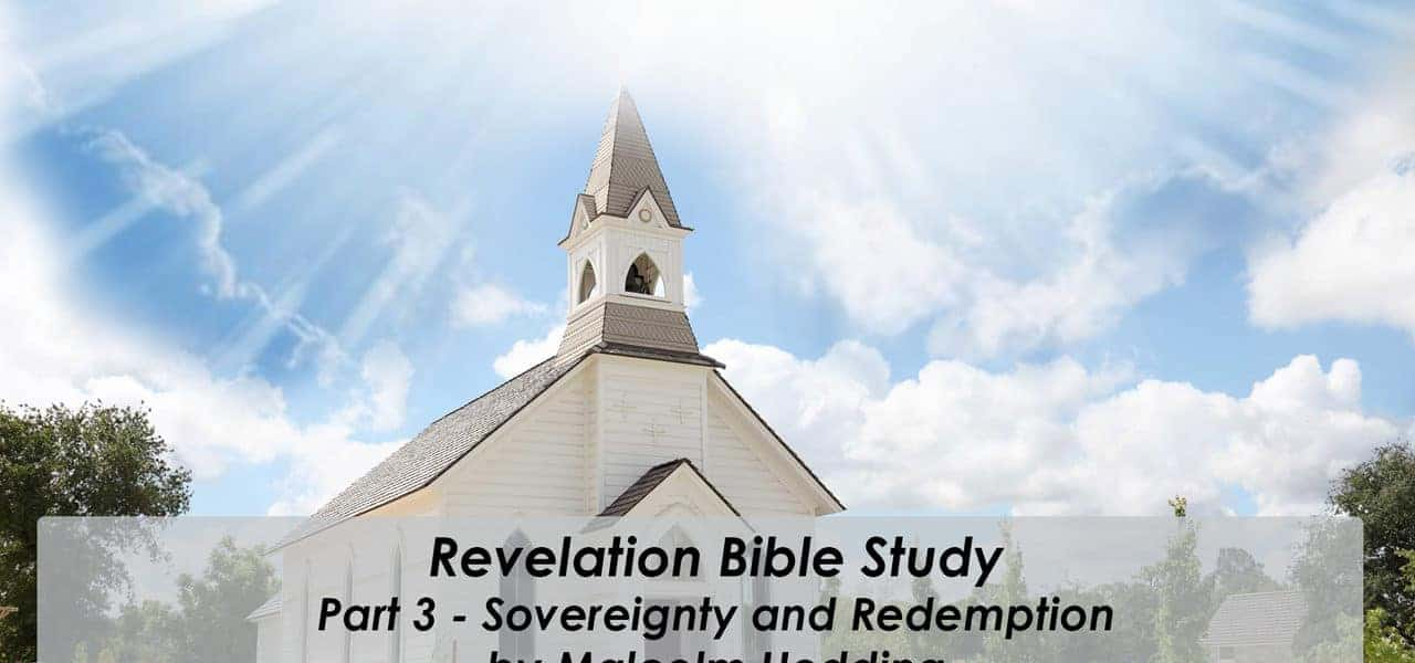 The Book of Revelation – Part 3 Sovereignty and Redemption