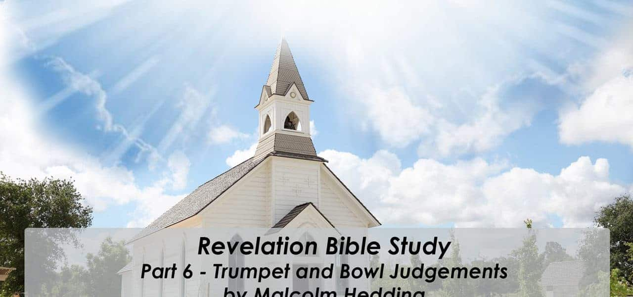 The Book of Revelation part 6 – The Trumpets and Bowls Jugdements