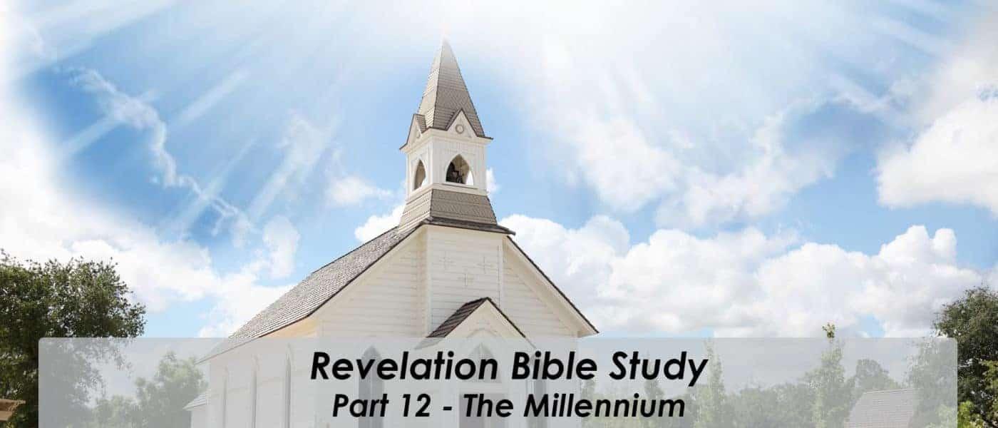 Revelation Series Part 12 – The Millennium