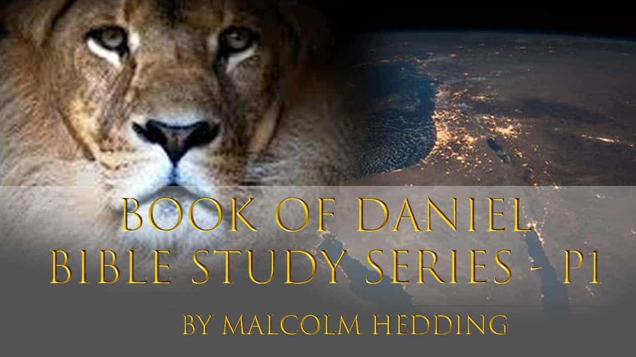 Book of Daniel Study Series – Part 1