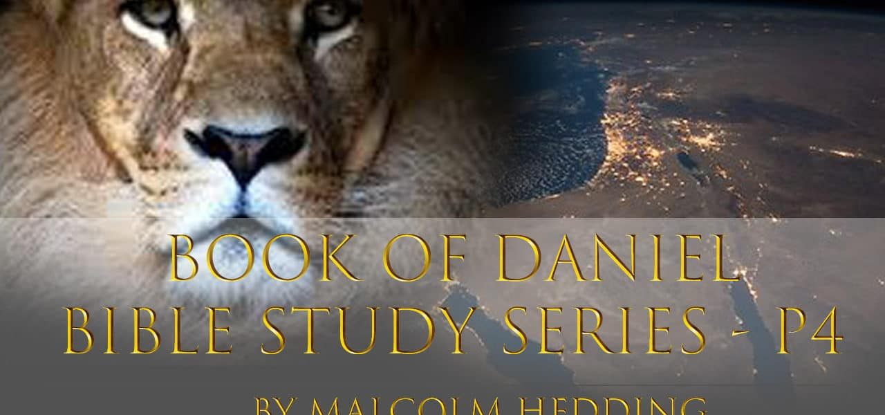 Book of Daniel Bible Studies Series – Part 4
