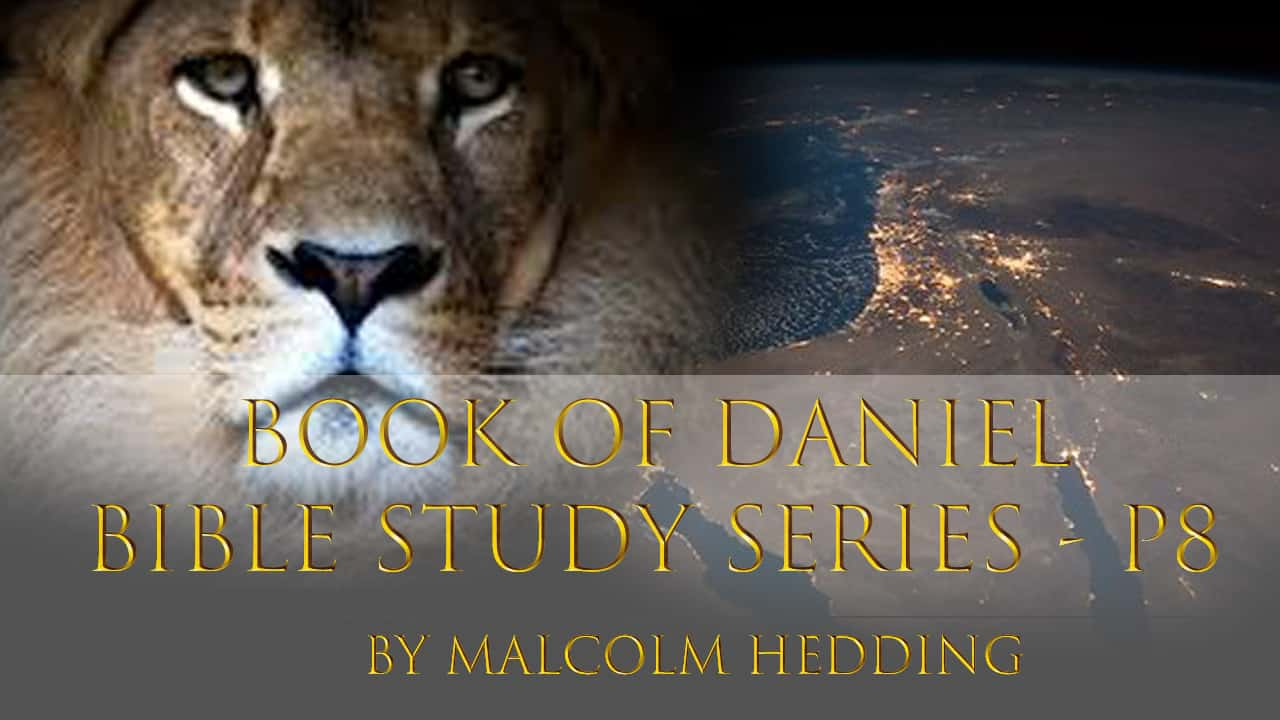 Book of Daniel Bible Studies Series – Part 8